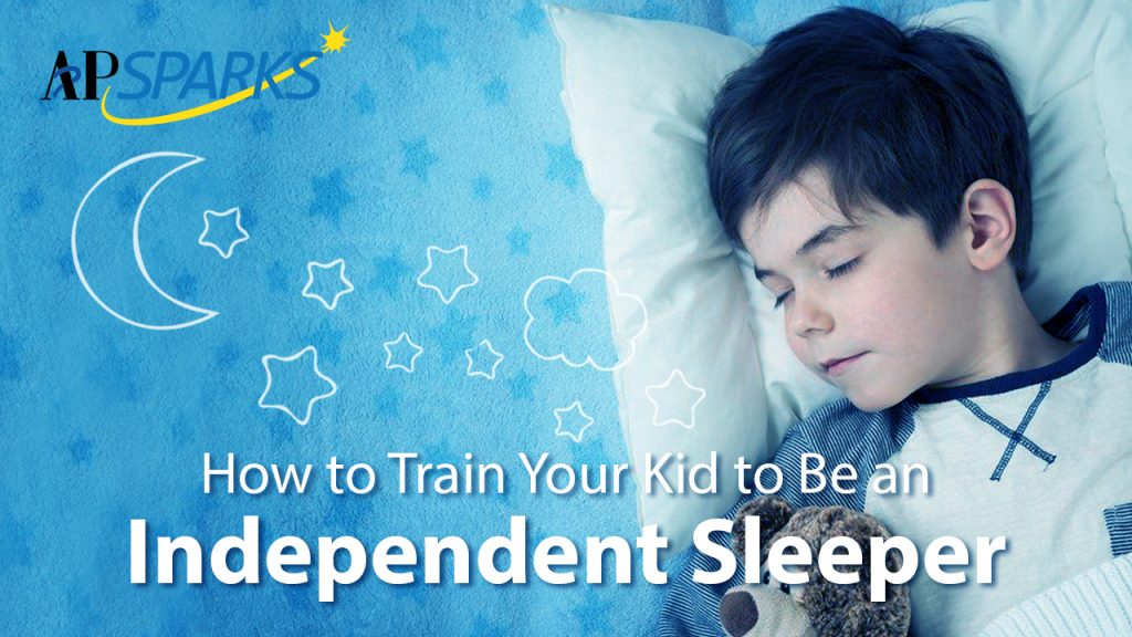 APSPARKS_How to Train Your Kid to Be an Independent Sleeper