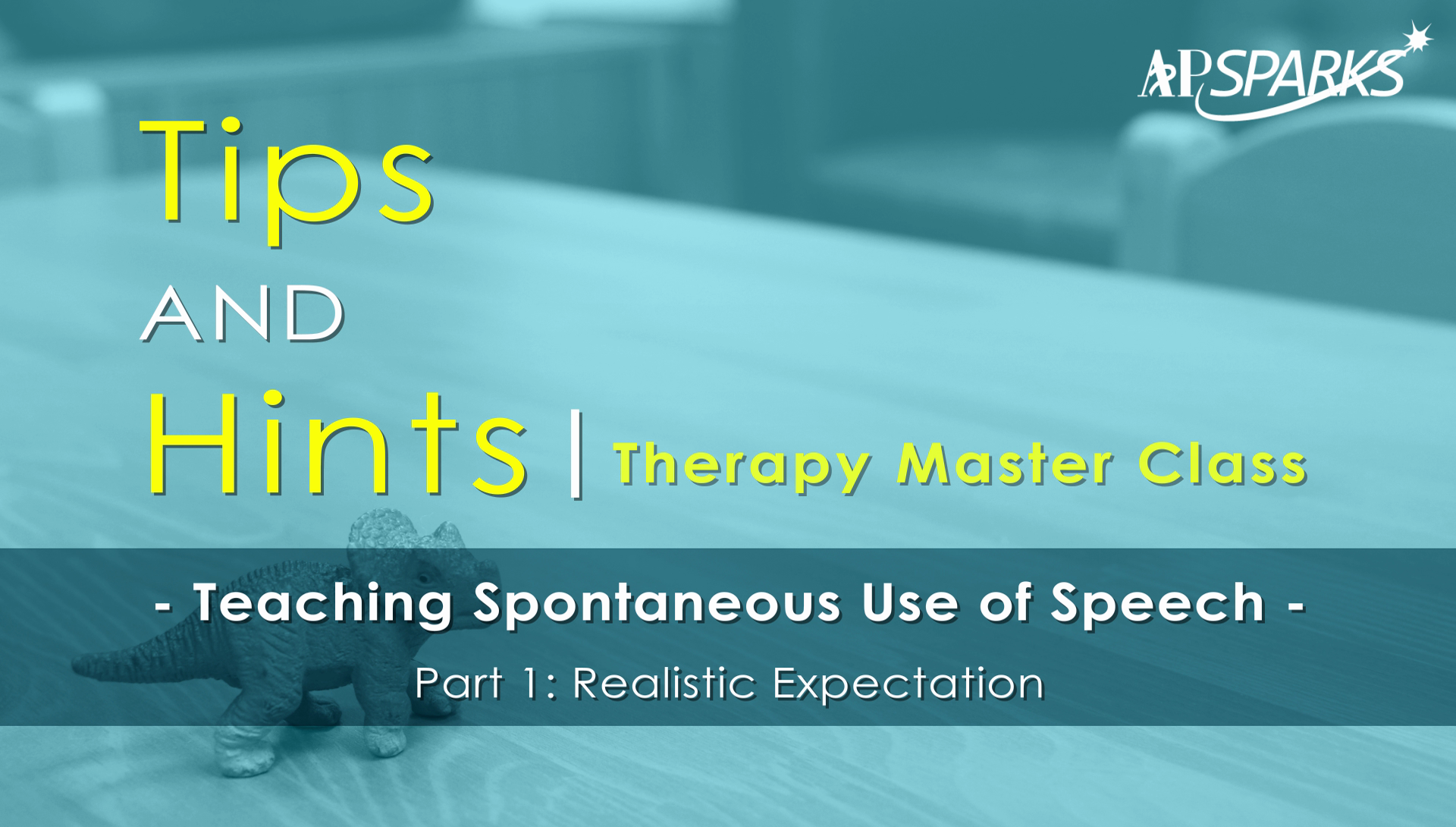 Teaching Spontaneous Use Of Speech: P1 Realistic Expectation – APSPARKS